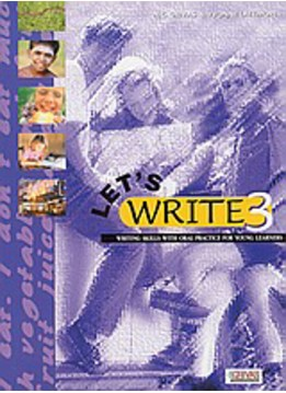 LET'S WRITE 3: WRITING SKILS WITH ORAL PRACTICE FOR YOUNG LEARNERS