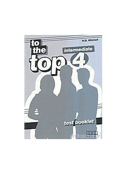 TO THE TOP 4 INTERMEDIATE TEST BOOKLET