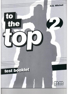 TO THE TOP 2 TEST BOOKLET
