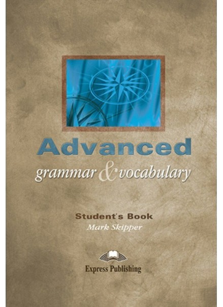 ADVANCED GRAMMAR AND VOCABULARY STUDENT'S BOOK