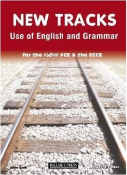 NEW TRACKS 3 USE OF ENGLISH AND GRAMMAR FOR FCE & ECCE