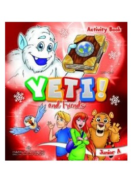 YETI AND FRIENDS JUNIOR A (ACTIVITY BOOK)