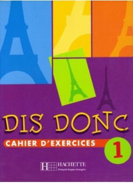 DIS DONC 1 (CAHIER D'EXERCICES)