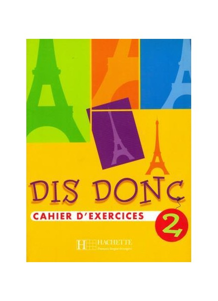 DIS DONC 2 (CAHIER D'EXERCICES)