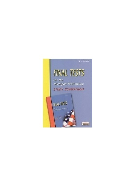 FINAL TESTS FOR THE MICHIGAN PROFICIENCY- STUDY COMPANION
